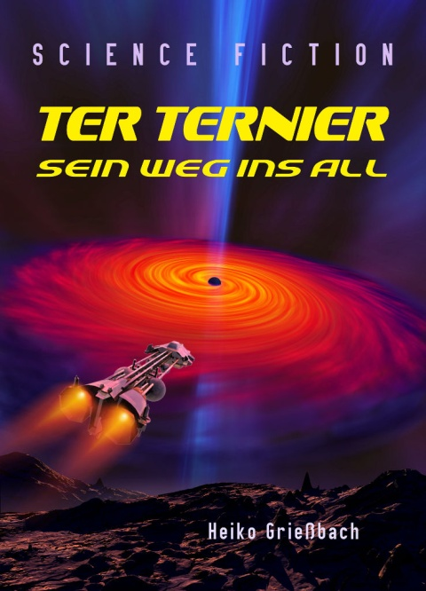Science Fiction Roman Ter Ternier - Sein Weg ins All von H. Grießbach